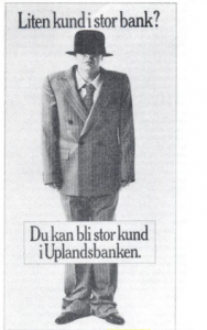 En man som står i en alldeles förstår kostym med Texten: Liten kund i Storbank?  Du kan bli stor kund i Uplandsbanken